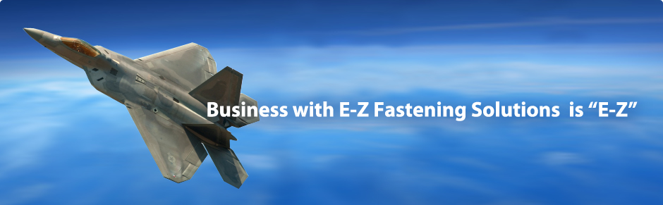 Business with E-Z Fastening Solutions is E-Z